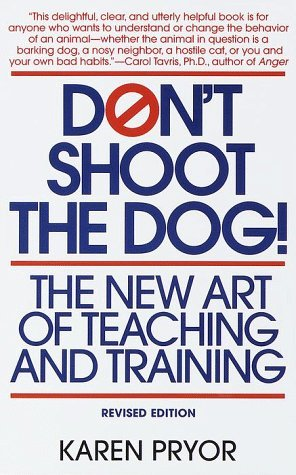 Don't shoot the dog Karen Pryor